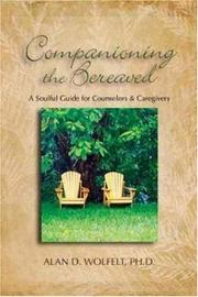 Cover of: Companioning the Bereaved | Alan D. Wolfelt