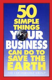 Cover of: 50 Simple Things Your Business Can Do to Save the Earth | Earthworks Group