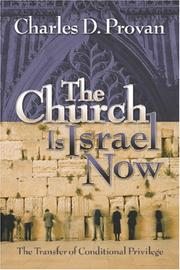 The Church Is Israel Now by Charles D. Provan