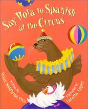 Say Hola to Spanish at the Circus by Susan Middleton Elya