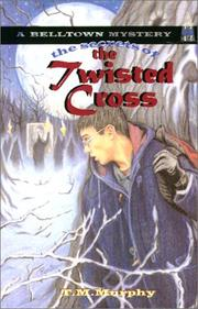 Cover of: The secrets of the twisted cross