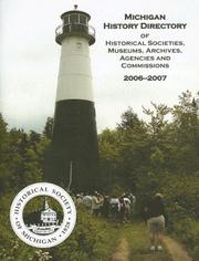 Cover of: Michigan History Directory Of Historical Societies, Museums, Archives, Agencies And Commissions | Larry Wagenaar