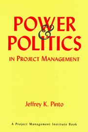 Cover of: Power and politics in project management | Jeffrey K. Pinto