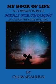 Cover of: MY BOOK OF LIFE, A COMPANION PIECE, MEALS FOR THOUGHT (My Book of Life, a Companion Piece) | OLUWADAHUNSI
