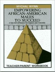 Cover of: Empowering African American Males to Succeed: A Ten Step Approach for Parents and Teachers