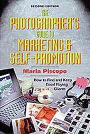 The photographer's guide to marketing and self-promotion by Maria Piscopo