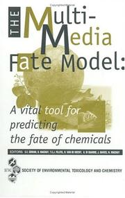Cover of: The Multi-Media Fate Model: A Vital Tool for Predicting the Fate of Chemicals | Christina E. Cowan