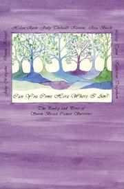 Cover of: Can You Come Here Where I Am? The Poetry and Prose of Seven Breast Cancer Survivors |