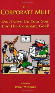 Cover of: The Corporate Mule: Don't Give Up Your Soul for the Company Goal