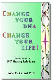 Cover of: Change your DNA, change your life!