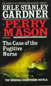 Cover of: The case of the fugitive nurse