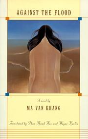 Cover of: Against the Flood (Voices from Vietnam, 3.)