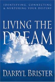 Cover of: Living the Dream | Darryl S. Brister