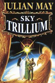 Cover of: Sky Trillium: The Dramatic Conclusion to the Trillium Saga