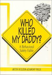 Cover of: Who killed my daddy? | Beth Sulzer-Azaroff