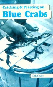 Cover of: Catching & Feasting on Blue Crabs | Rich Faler