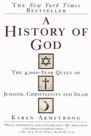 Cover of: A history of God: the 4000-year quest of Judaism, Christianity, and Islam