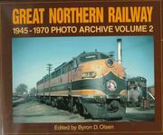 Cover of: Great Northern Railway 1945-1970 Photo Archive Volume 2