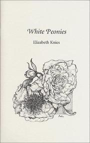 Cover of: White Peonies | Elizabeth Knies