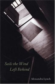 Cover of: Sails the Wind Left Behind | Alessandra Lynch