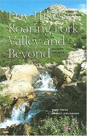 Cover of: Day hikes in the Roaring Fork Valley and beyond