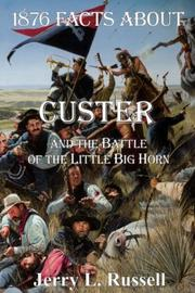 Cover of: 1876 facts about Custer & the Battle of the Little Big Horn