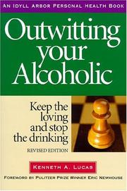 Cover of: Outwitting Your Alcoholic | Kenneth A. Lucas