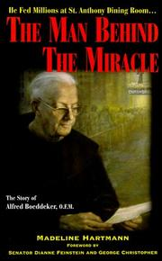 The man behind the miracle by Madeline Hartmann