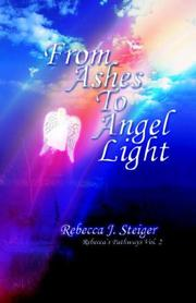 Cover of: From Ashes To Angel Light | Rebecca, J. Steiger