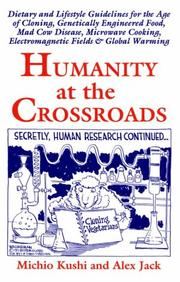 Cover of: Humanity at the crossroads | Michio Kushi