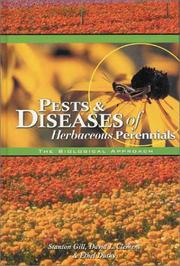 Pests & Diseases of Herbaceous Perennials by Stanton Gill, David L. Clement, Ethel Dutky