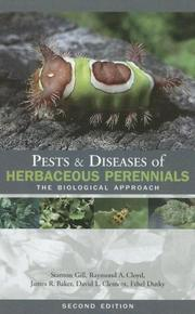Pests & Diseases of Herbaceous Perennials by Stanton Gill, Raymond A. Cloyd, James Baker, David L. Clement, Ethel Dutky