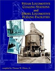 Cover of: Steam Locomotive Coaling Stations and Diesel Locomotive Fueling Facilities