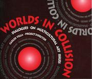 Cover of: Worlds of Collision: Dialogues on Multicultural Art Issues | Carlos Villa