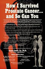 Cover of: How I survived prostate cancer-- and so can you