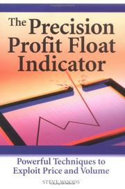 Cover of: The Precision Profit Float Indicator | Steve Woods