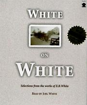 Cover of: White on White: Selections from the Works of E. B. White