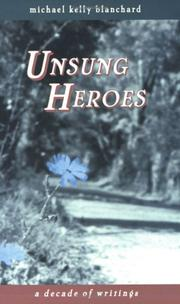Cover of: Unsung heroes | Michael Kelly Blanchard