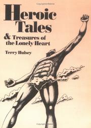 Heroic tales and treasures of the lonely heart