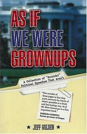 "Cover of: As If We Were Grownups: A Collection of ""Suicidal"" Political Speeches That Aren't"
