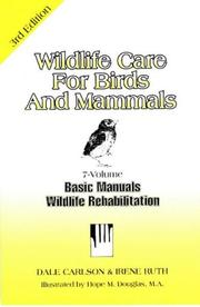 Cover of: Wildlife care for birds and mammals: 7 volume basic manual wildlife rehabilitation series