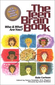 Cover of: The Teen Brain Book: Who and What Are You