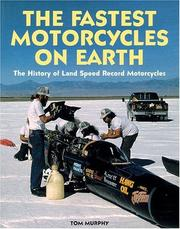 Cover of: The fastest motorcycles on earth by Tom Murphy