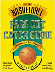 Cover of: Basketball Pass Cut Catch Guide (Nitty Gritty Basketball Series) | Goldstein