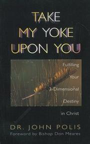 Cover of: Take my yoke upon you | John Polis