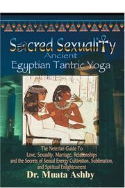 Cover of: Sacred Sexuality-Ancient Egyptian Tantric Yoga | Muata Ashby