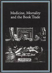 Cover of: Medicine, mortality, and the book trade