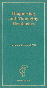 Cover of: Diagnosing and Managing Headaches, 2nd ed. | Seymour Diamond