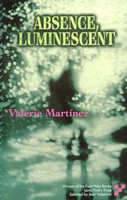 Cover of: Absence, luminescent | Valerie Martínez