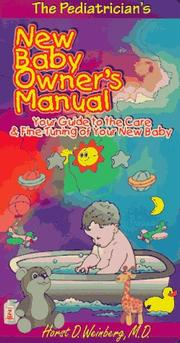 Cover of: The Pediatrician's New Baby Owners Manual